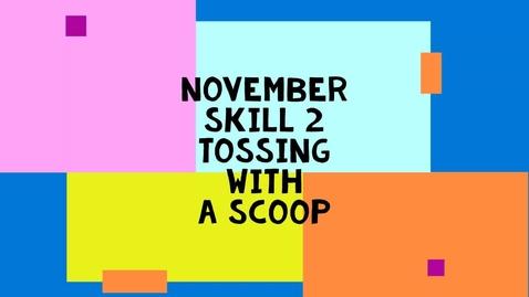 Thumbnail for entry November Skill 1 (basic) - Scoop Toss