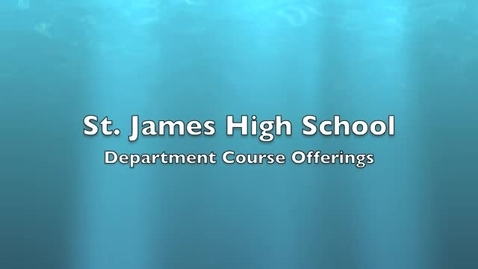 Thumbnail for entry St. James Department Course Offerings