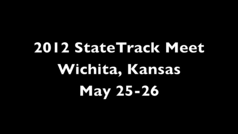 Thumbnail for entry State Track Meet 2012 @ Wichita