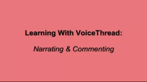Thumbnail for entry Narrating & Commenting on VoiceThread