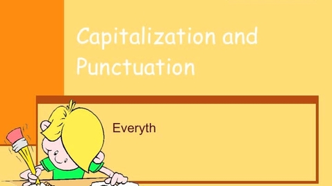 Thumbnail for entry Punctuation and Capitalization