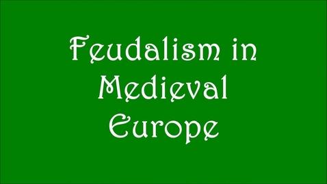 Thumbnail for entry Feudalism in Medieval Europe simple explanation