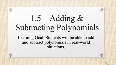 Thumbnail for entry Adding and Subtracting Polynomials (ALG)