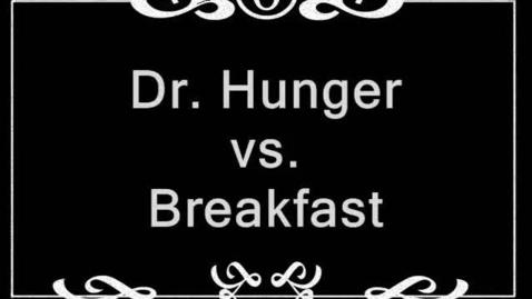 Thumbnail for entry Dr. Hunger vs. Breakfast
