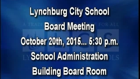 Thumbnail for entry October 20th, 2015 LCS Board Meeting
