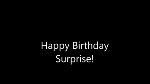 Thumbnail for entry Happy Birthday Surprise