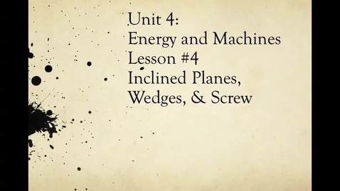 Thumbnail for entry Ms. Bruno's Inclined Plane, Wedge, Screw Lesson (Unit 4: Part 2: Lesson 4)