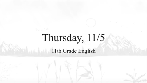 Thumbnail for entry 11th Grade English (Thursday, 11/5)