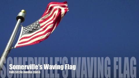 Thumbnail for entry Somerville's Waving Flag