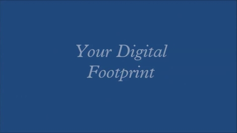 Thumbnail for entry Digital Footprint