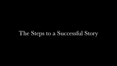 Thumbnail for entry Broadcast Journalism: The Steps to a Successful Story