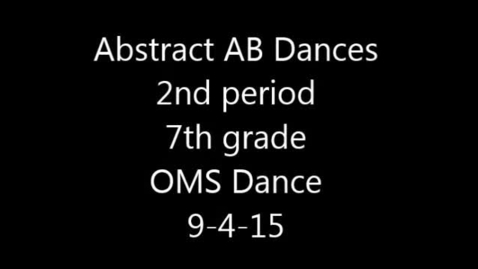 Thumbnail for entry Abstract AB Dance movie 2nd period 7th grade 9-4-15