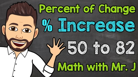 Thumbnail for entry Percent Increase | Percent of Change | Math with Mr. J
