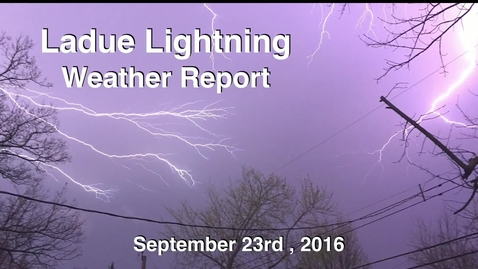Thumbnail for entry Ladue Lightning Weather Report for September 23rd 2016