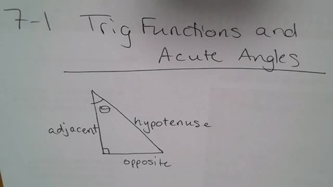 Thumbnail for entry AdvMth BD 7-1  Trig Functions & Acute Angles