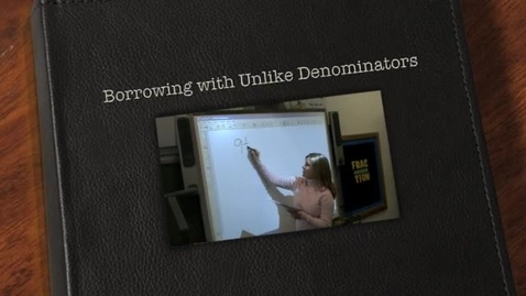 Thumbnail for entry Borrowing with Unlike Denominators