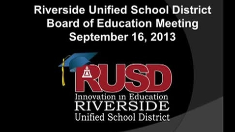 Thumbnail for entry RUSD Board Meeting 09_16_2013 Part 1