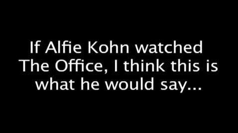 Thumbnail for entry Alfie Kohn vs Dwight Schrute