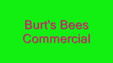 Thumbnail for entry Burts Bees Commercial
