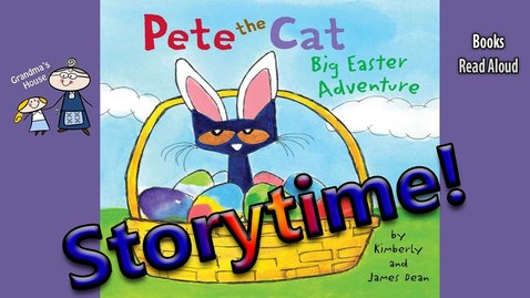 Thumbnail for entry PETE THE CAT BIG EASTER ADVENTURE Read Aloud ~ Easter Stories for Kids ~ Kids Read Along Books