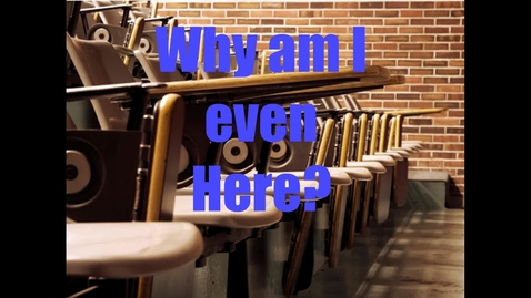 Thumbnail for entry Why am I Here?
