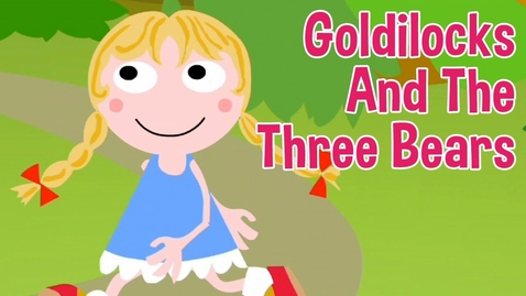 Thumbnail for entry Goldilocks and the Three Bears by Oxbridge Baby