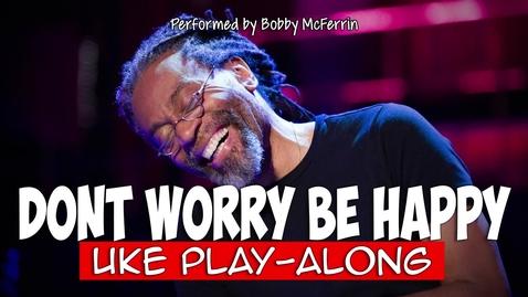 Thumbnail for entry Don't Worry Be Happy (ukulele play-along) Key C