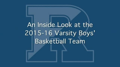 Thumbnail for entry Inside the 2015-16 Varsity Boys Basketball Team - a Ranney School Video