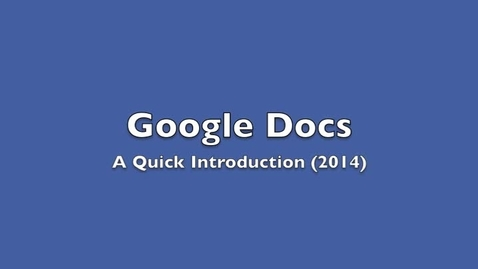Thumbnail for entry Google Docs Introduction 2014