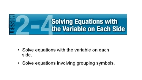 Thumbnail for entry Lesson 4 Solving Equations w Variables on Both Sides
