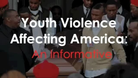 Thumbnail for entry Youth Violence Affecting America: An Informative