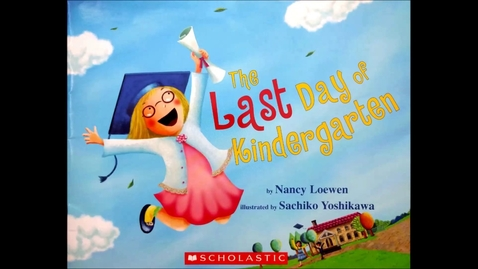 Thumbnail for entry The Last Day of Kindergarten Read Along