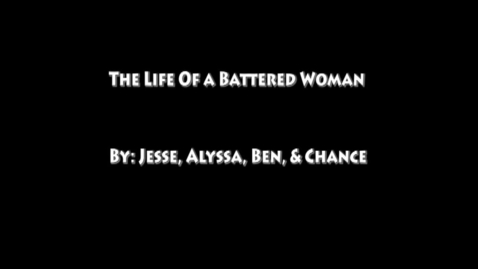 Thumbnail for entry The Life of a Battered Woman - WSCN Short Film
