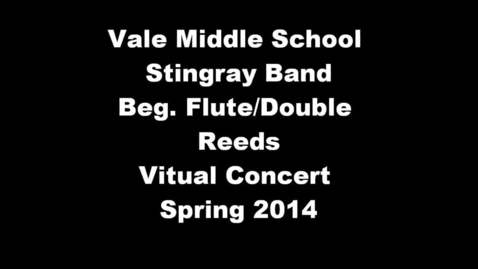 Thumbnail for entry Beg. Flute and Double Reeds Vale Middle School 7th period - Spring 2014