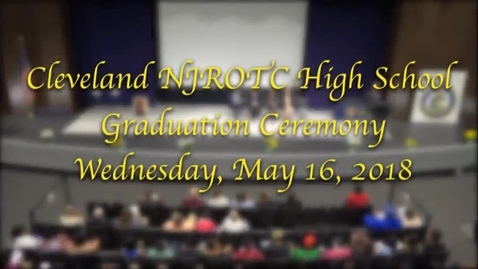 Thumbnail for entry Cleveland NJROTC High School Graduation 2018