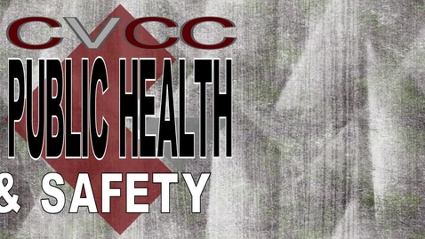 Thumbnail for entry CVCC Public Health and Safety