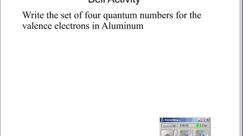 Thumbnail for entry Stephens Pre-AP Chemistry: (11-7-14) Quantum number and electron configuration practice