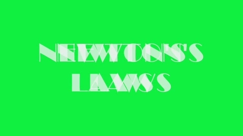 Thumbnail for entry Newtons Laws