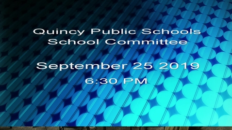 Thumbnail for entry Quincy School Committee September 25, 2019