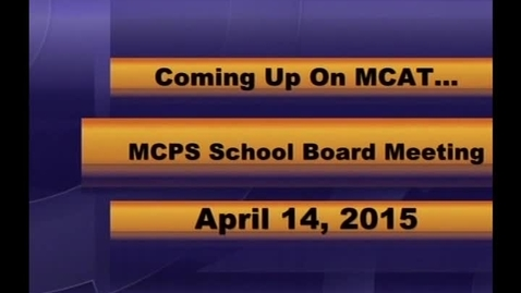 Thumbnail for entry MCPS Board of Trustees Regular Mtg Apr 14 2015