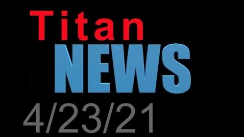 Thumbnail for entry TitanNEWS 4.23.21