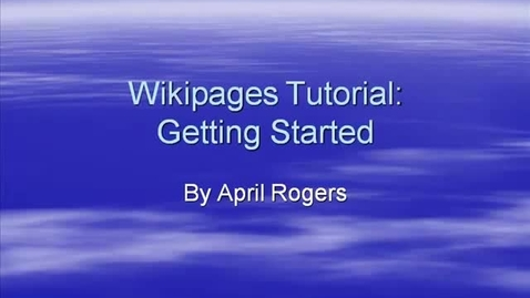 Thumbnail for entry Getting your Wikipage Started
