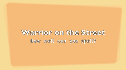 Thumbnail for entry Warrior on the Street - Spelling Bee Edition