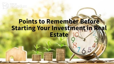 Thumbnail for entry Points to remember before starting your investment in Real Estate