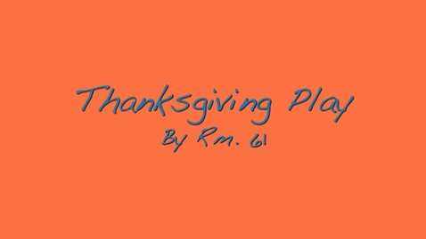 Thumbnail for entry Thanksgiving Play