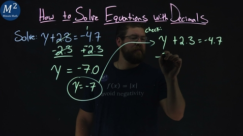 Thumbnail for entry How to Solve Equations with Decimals | y+2.3=-4.7 | Part 1 of 4 | Minute Math