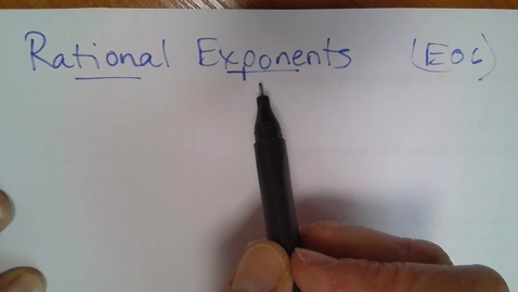 Thumbnail for entry Algebra H (E06) Rational Exponents