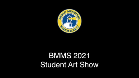 Thumbnail for entry Broad Meadows Middle Art Show 2020-2021