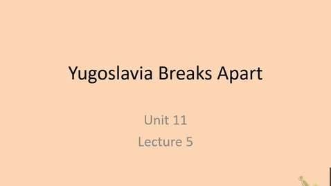Thumbnail for entry 20th: Lecture 11.5 - Breakup of Yugoslavia
