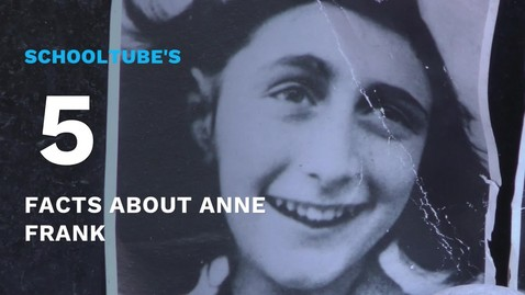 Thumbnail for entry SchoolTube's 5 Facts About Anne Frank